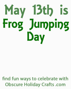 May 13th is frog jumping day