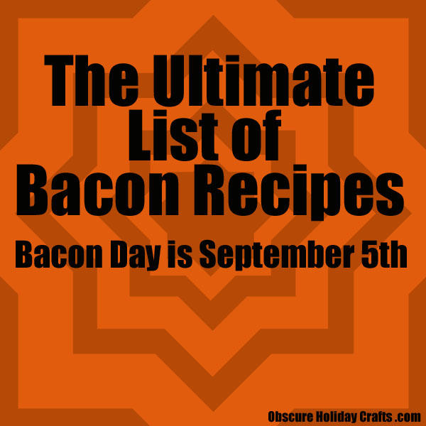 The Ultimate List of Bacon Recipes