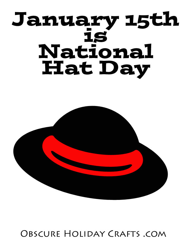 January 15th is National Hat Day - Obscure Holiday Crafts .com